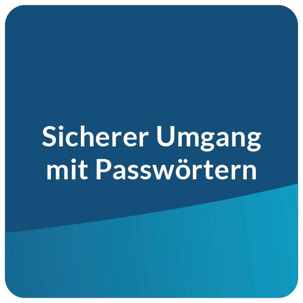 E-Learning Sicherer Umgang mit Passwörtern