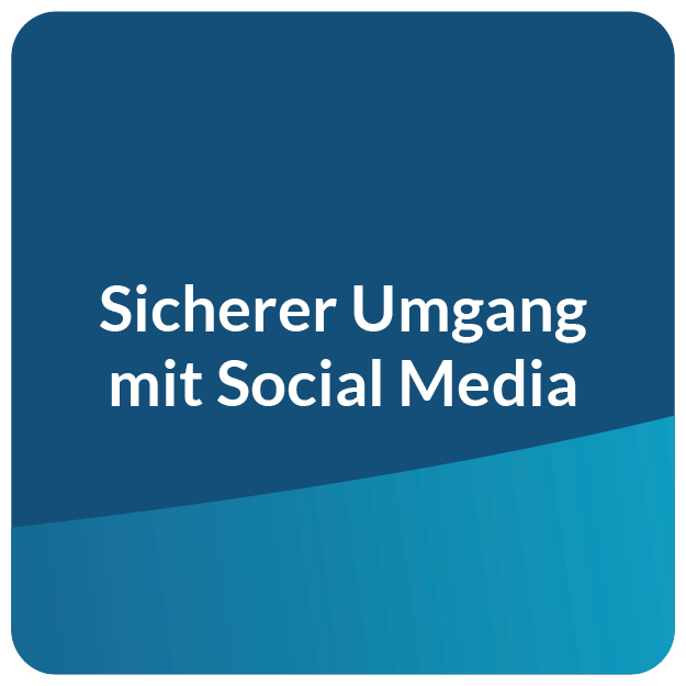 E-Learning sicherer Umgang mit Social Media
